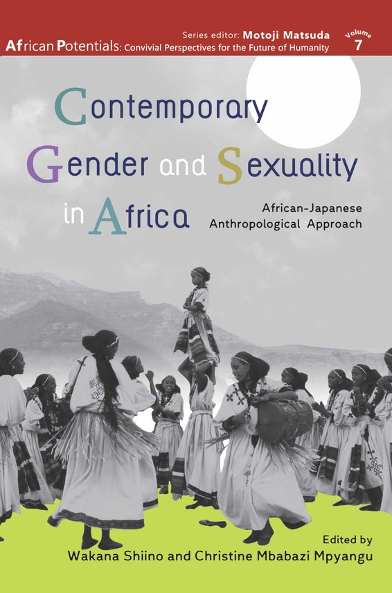 CONTEMPORARY GENDER AND SEXUALITY IN AFRICA: African-Japanese Anthropological Approach